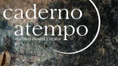 A Escola de Design lança o quarto volume da Coleção Caderno aTempo – Histórias em Arte e Design e coloca à disposição online para os interessados