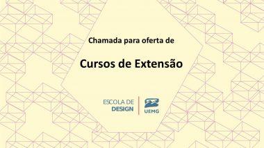 (ATUALIZAÇÃO) Novos Cursos de Extensão da Escola de Design UEMG